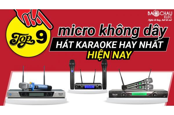 Top 9 MICRO KHÔNG DÂY Karaoke Hay Nhất Hiện Nay, Hát Rực Rỡ