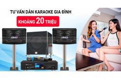 Tư vấn dàn karaoke gia đình khoảng 20 triệu từ chuyên gia