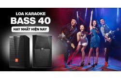 Loa karaoke bass 40 nào hay nhất hiện nay?