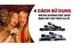 Nằm lòng 4 cách sử dụng Micro không dây giúp bạn hát hay như ca sĩ chuyên nghiệp