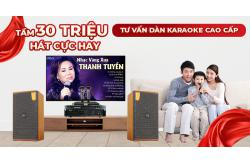 Tư vấn dàn karaoke cao cấp tầm 30 triệu hát gia đình cực hay
