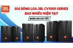 Giá dòng Loa JBL CV1000 Series bao nhiêu hiện tại? Bảng giá chi tiết