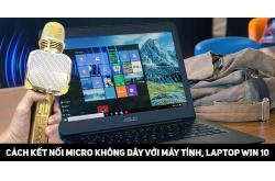 Kết nối mircro không dây bluetooth với máy tính, laptop win 10 cực nhanh