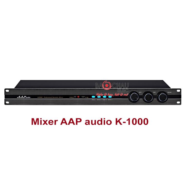 Mixer số AAP K1000
